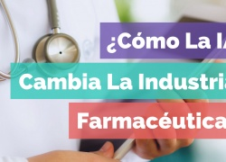 Global Idea Panama - Noticias - Cómo La Inteligencia Artificial Cambia La Industria Farmacéutica - Fogata Group