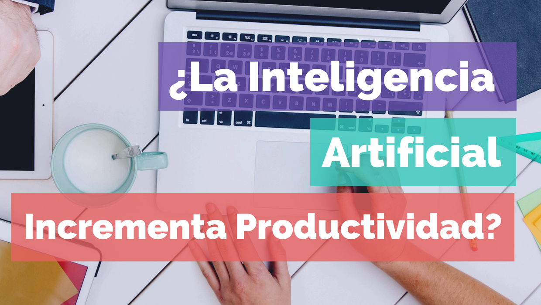 La Inteligencia Artificial Incrementa La Productividad - Global Idea Panama Chatbots - Fogata