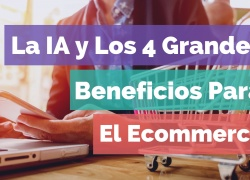 Global Idea Panama - Noticias - La IA y Los 4 Grandes Beneficios Para El Ecommerce - Fogata Group