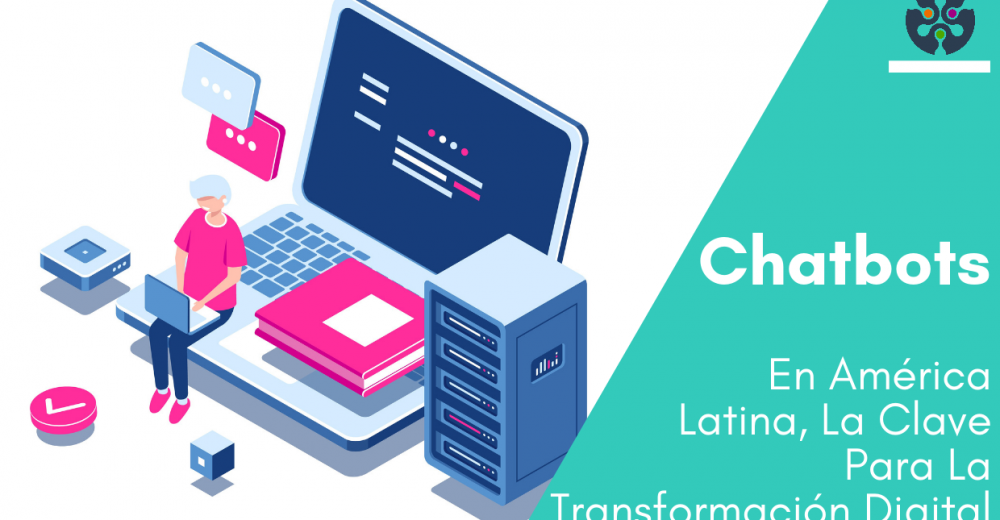 Global Idea Panamá Chatbots Ecommerce -CHATBOTS EN AMÉRICA LATINA LA CLAVE PARA LA TRANSFORMACIÓN DIGITAL -Fogata Bots