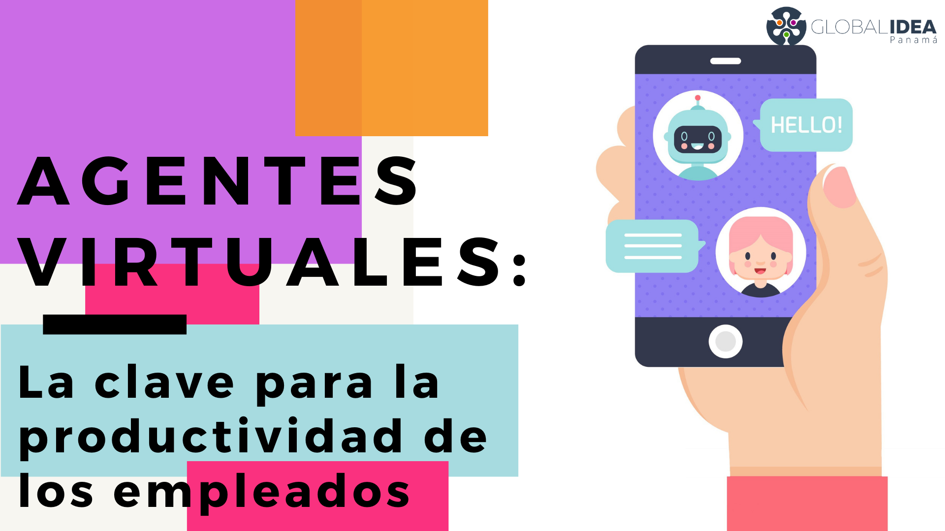 Agentes virtuales la clave para la productividad de los empleados - Global Idea Panama - Chatbots whatsapp Panama